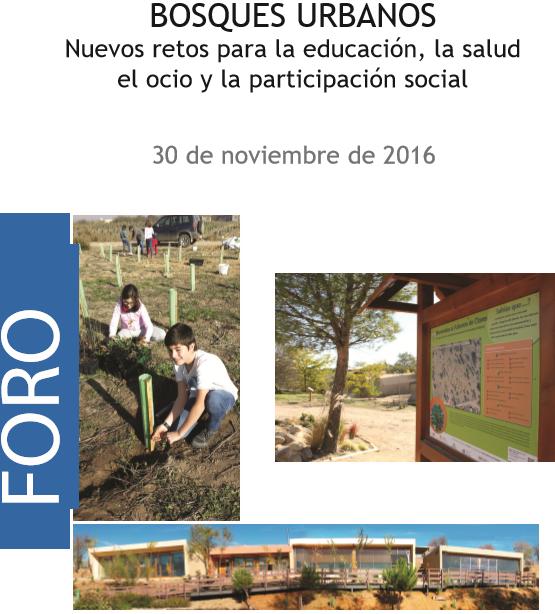 Foro Bosques Urbanos: nuevos retos para la educación, la salud, el ocio y la participación social.