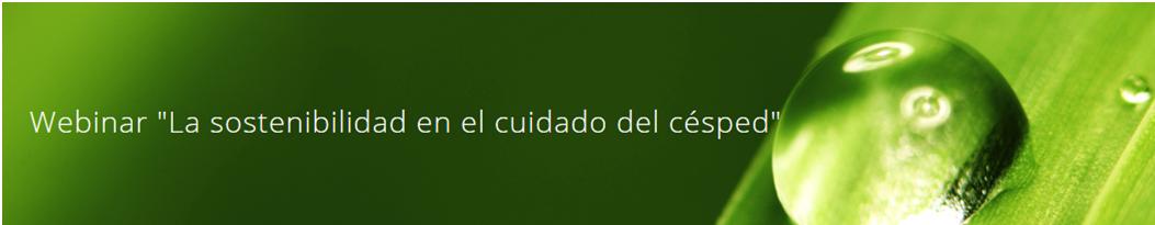 """Webinar sobre """"La sostenibilidad en el cuidado y mantenimiento del césped"""""""